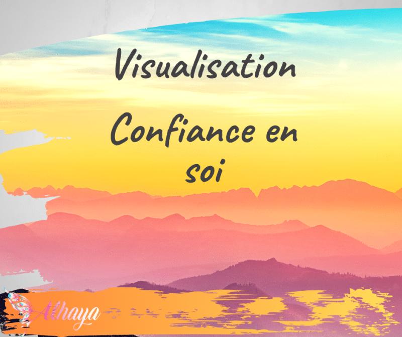 Visualisation Confiance en soi - Alhaya